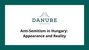 Anti-Semitism in Hungary: Appearance and Reality